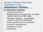 review of general securities regulations cont regulatory themes1