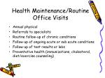 health maintenance routine office visits
