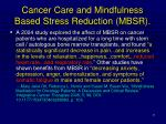 cancer care and mindfulness based stress reduction mbsr