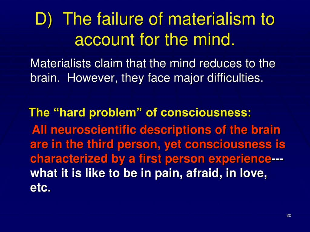 D)  The failure of materialism to account for the mind.