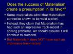 does the success of materialism create a presumption in its favor