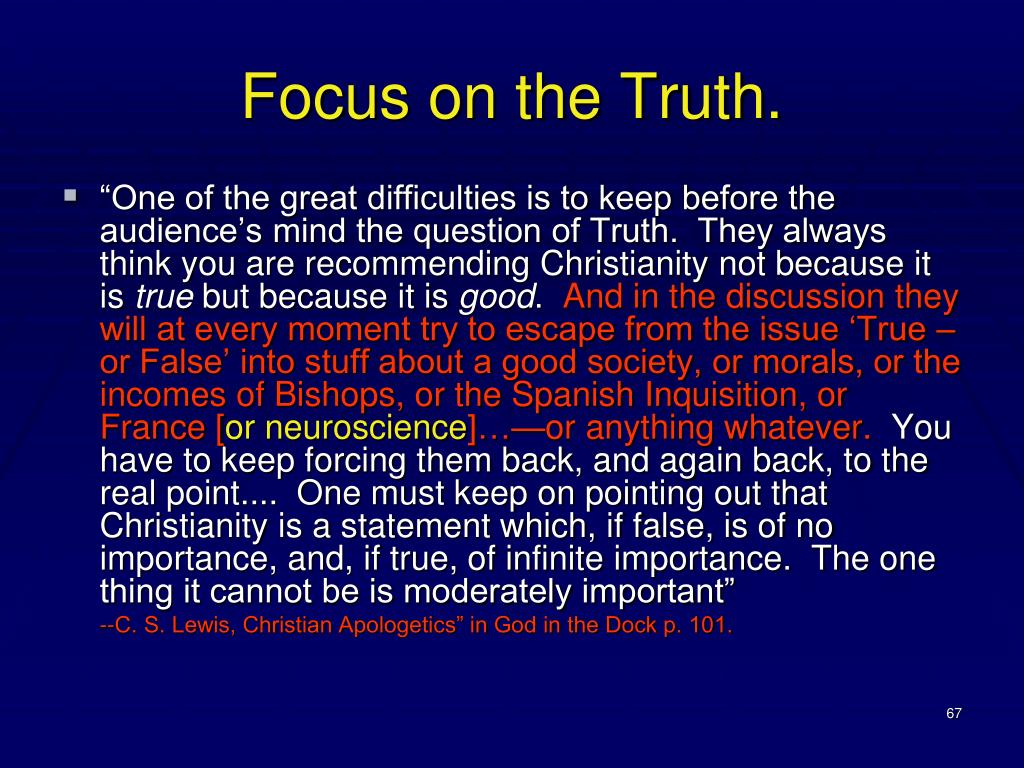 Focus on the Truth.