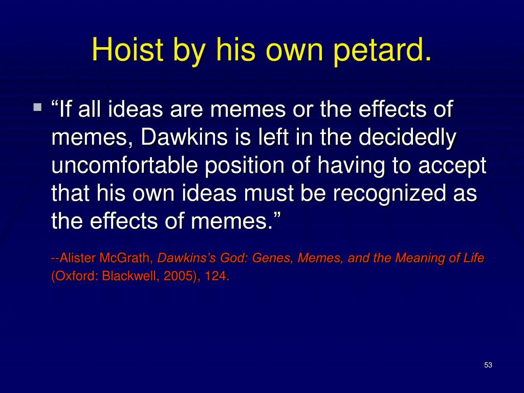 Hoist by his own petard.