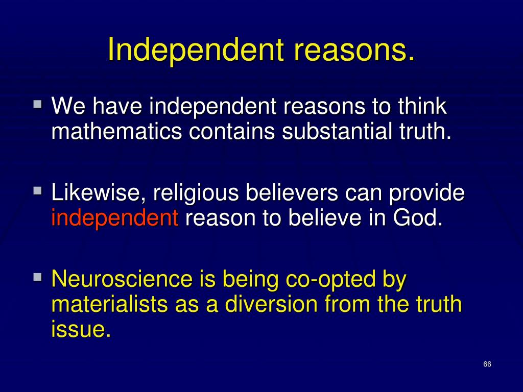 Independent reasons.