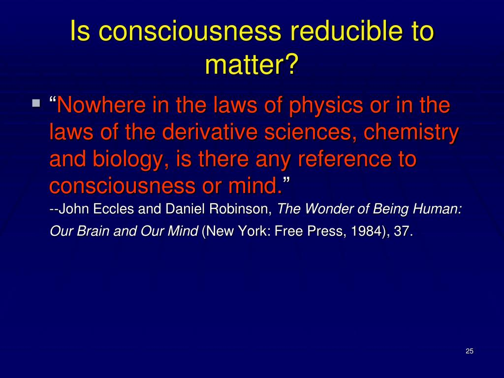 Is consciousness reducible to matter?