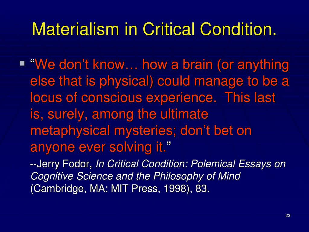 Materialism in Critical Condition.