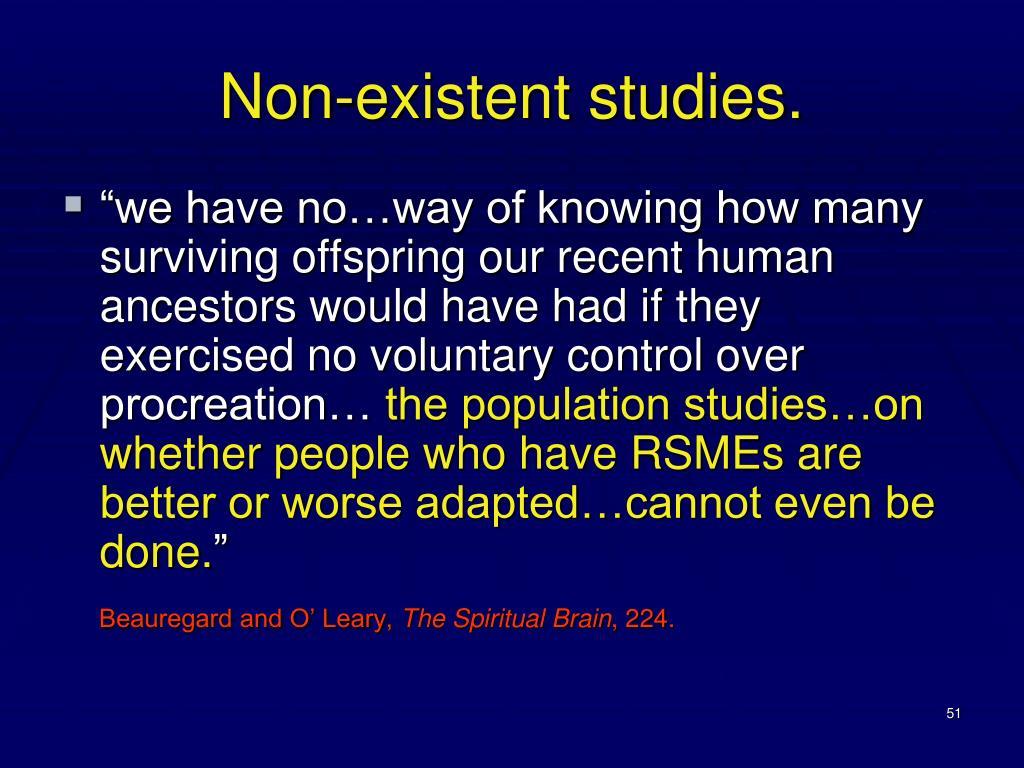 Non-existent studies.