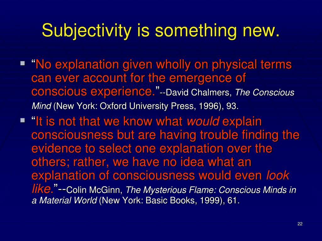 Subjectivity is something new.