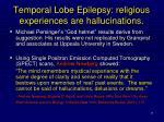 temporal lobe epilepsy religious experiences are hallucinations