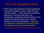 the mind changed the brain