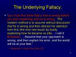 the underlying fallacy