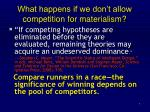 what happens if we don t allow competition for materialism
