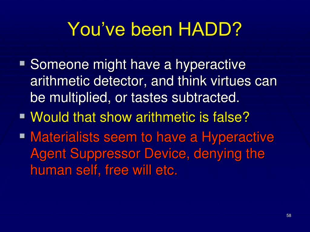 You've been HADD?