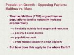 population growth opposing factors malthus vs marx