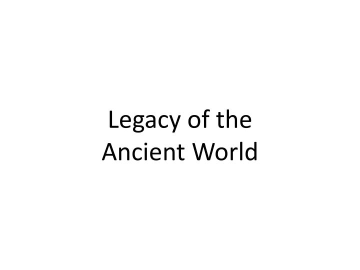legacy of the ancient world n.