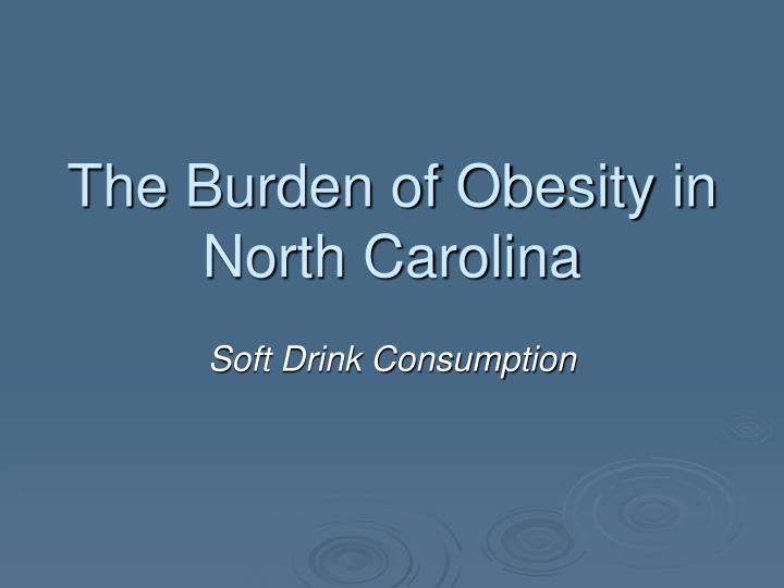 the burden of obesity in north carolina n.