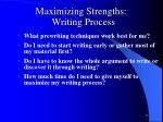 maximizing strengths writing process1