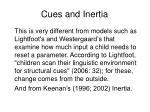 cues and inertia