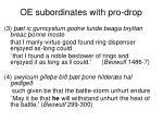 oe subordinates with pro drop