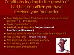 conditions leading to the growth of bad bacteria after you have received your food order