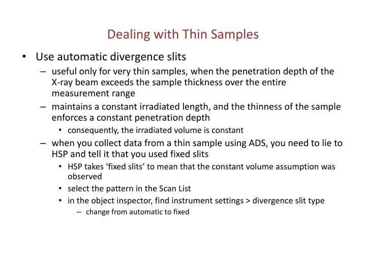 Dealing with Thin Samples
