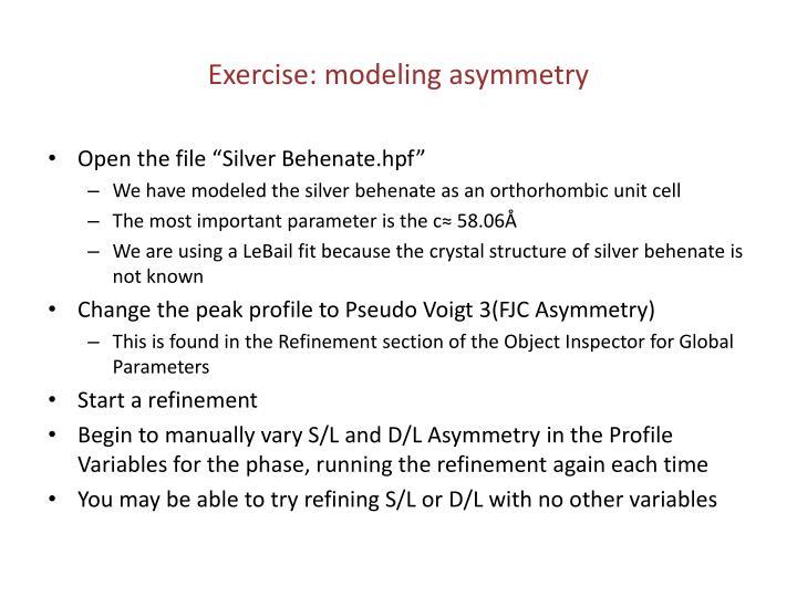 Exercise: modeling asymmetry