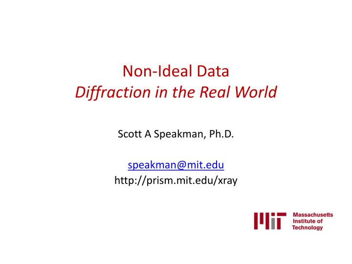 non ideal data diffraction in the real world n.