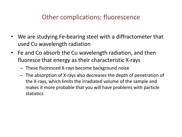 Other complications: fluorescence