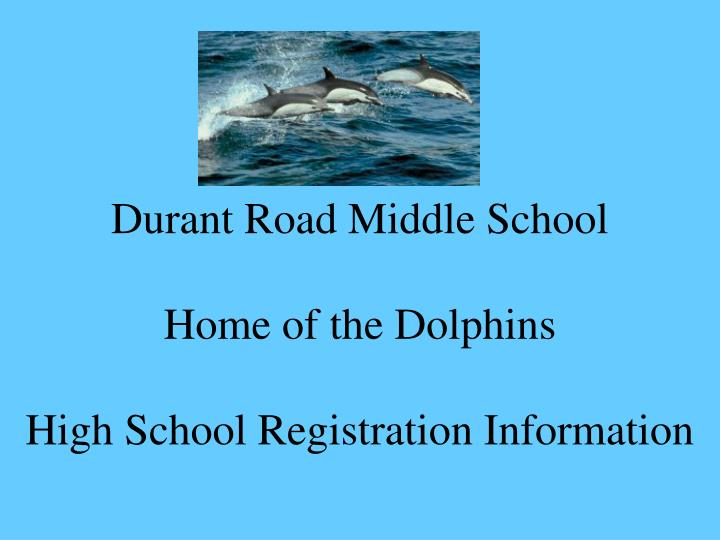 durant road middle school home of the dolphins high school registration information n.