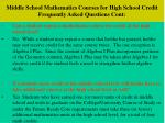 middle school mathematics courses for high school credit frequently asked questions cont
