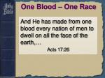 one blood one race