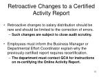 retroactive changes to a certified activity report