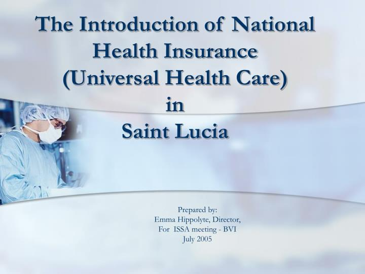 the introduction of national health insurance universal health care in saint lucia n.
