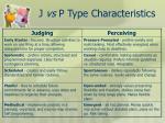 j vs p type characteristics