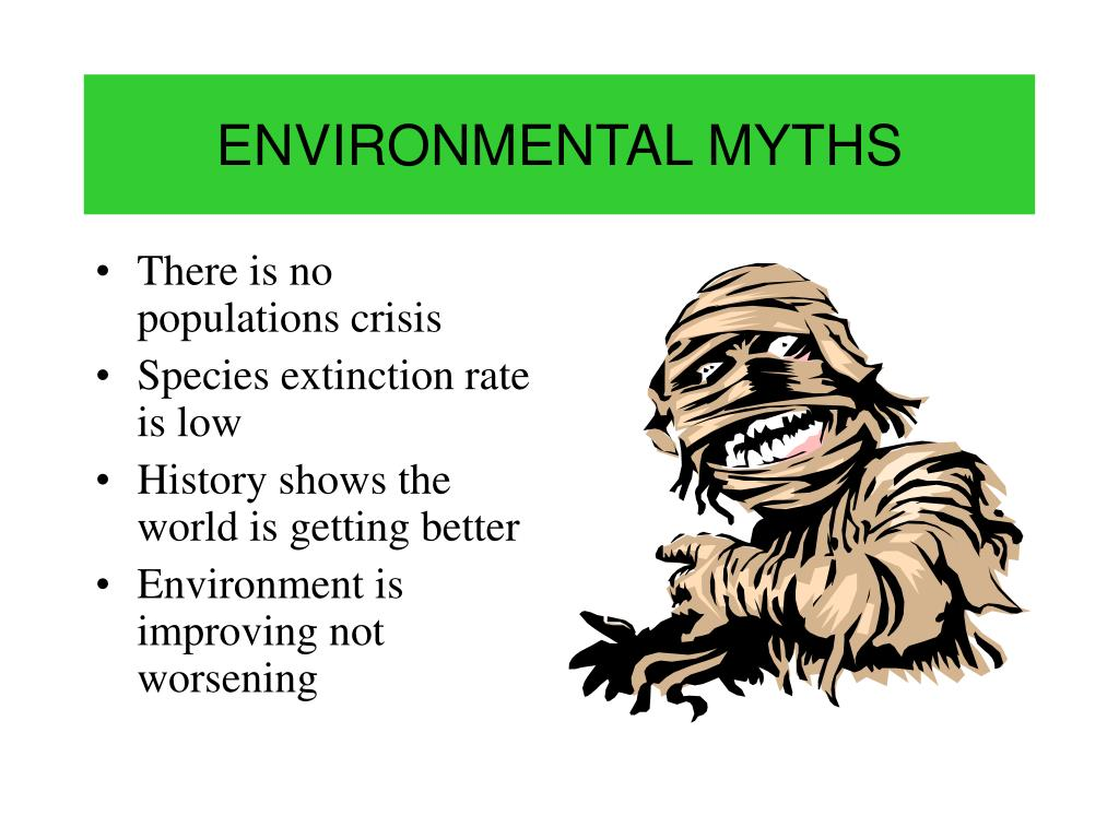 ENVIRONMENTAL MYTHS