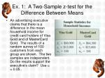 ex 1 a two sample z test for the difference between means