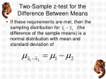 two sample z test for the difference between means1