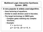 multilevel logic interactive synthesis system mis