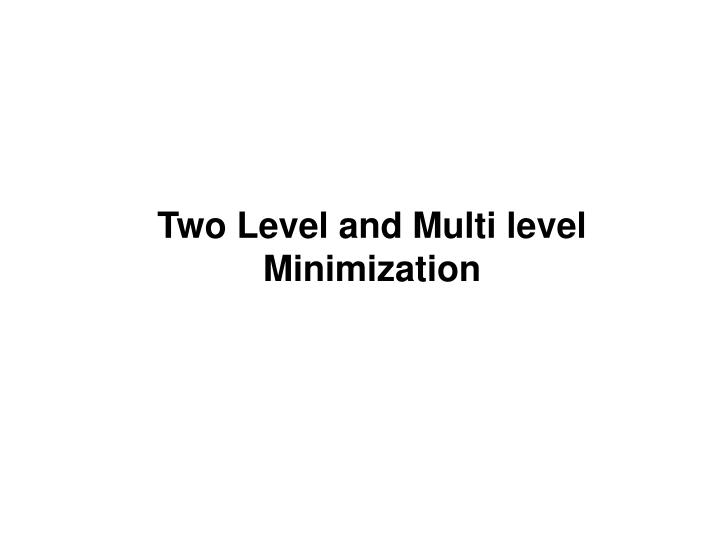 two level and multi level minimization n.