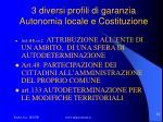3 diversi profili di garanzia autonomia locale e costituzione