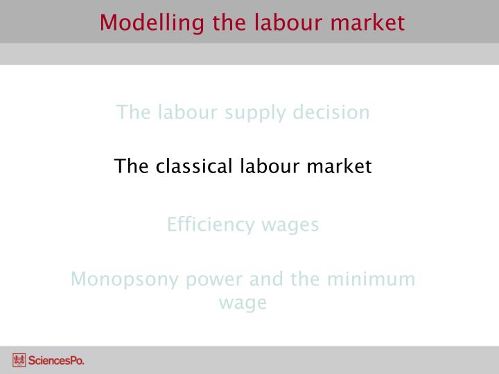 an analysis of the classical model of the economy and the issues of the labor market Macroeconomics in context  classical economics  division of labor  specialization   the labor market, wages, and hiring decisions e aggregate economic.