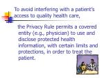 to avoid interfering with a patient s access to quality health care