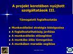 a projekt keret ben ny jtott szolg ltat sok iii