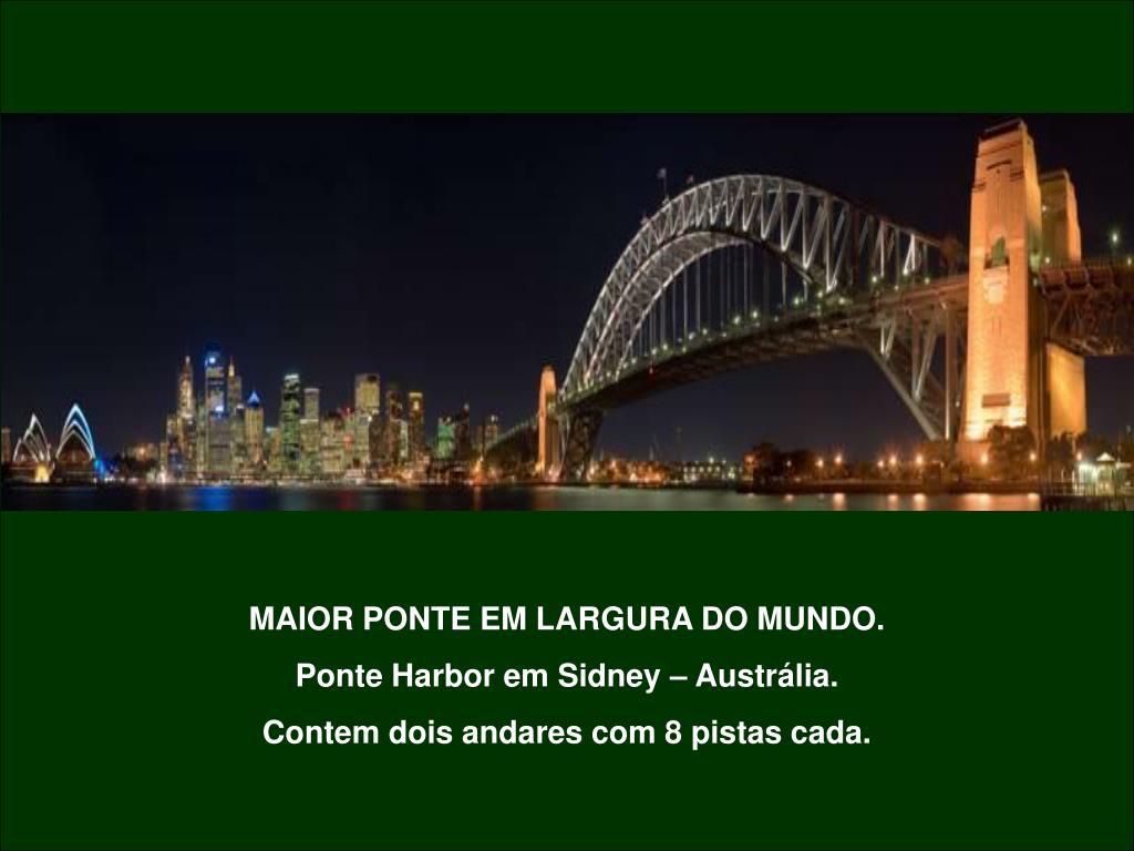 MAIOR PONTE EM LARGURA DO MUNDO.