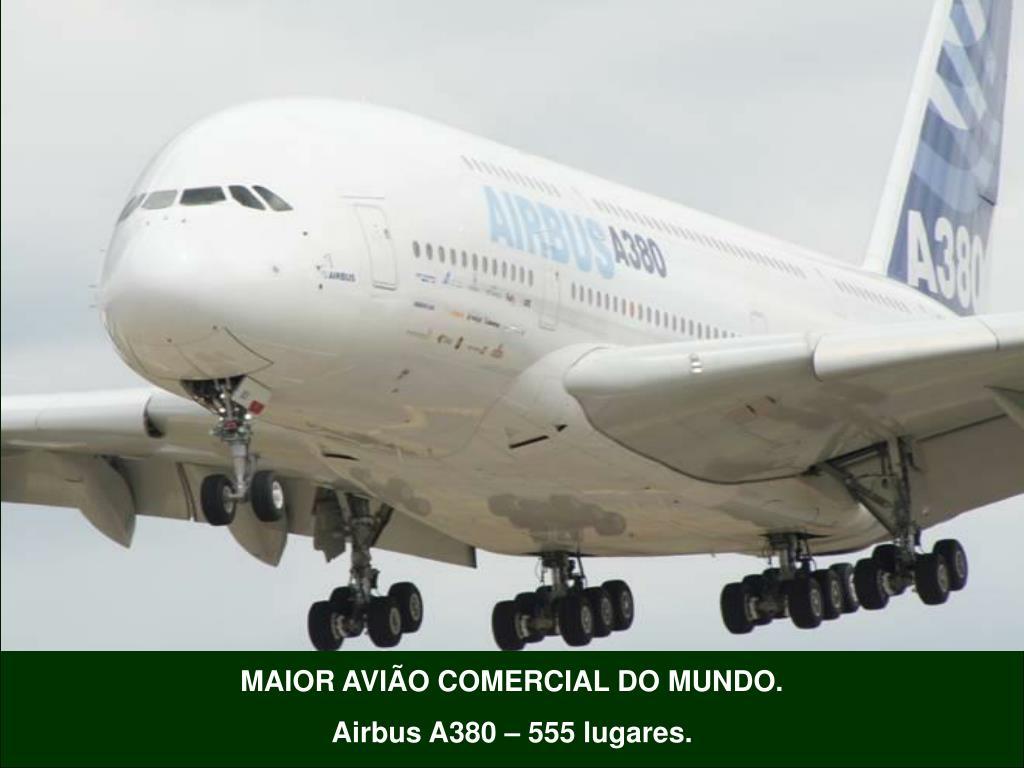MAIOR AVIÃO COMERCIAL DO MUNDO.