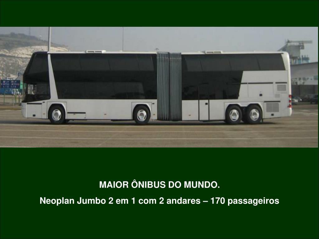 MAIOR ÔNIBUS DO MUNDO.