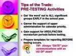 tips of the trade pre testing activities