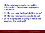 before giving access to non public information government employees should ask
