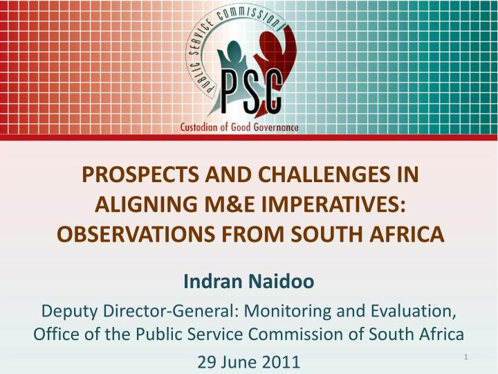prospects and challenges in aligning m e imperatives observations from south africa n.