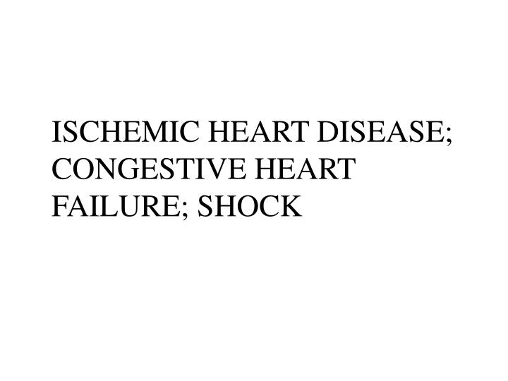 ischemic heart disease congestive heart failure shock n.